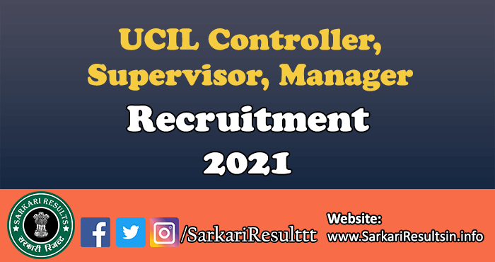 UCIL Controller, Supervisor, Manager Recruitment 2021