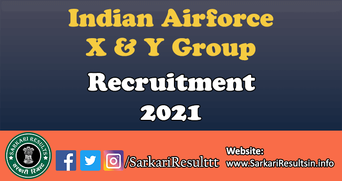 Indian Airforce X & Y Group Recruitment 2021